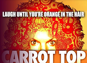 "Carrot Top ""Laugh Until You're Orange In The Hair"" at NYCB Theatre at Westbury"