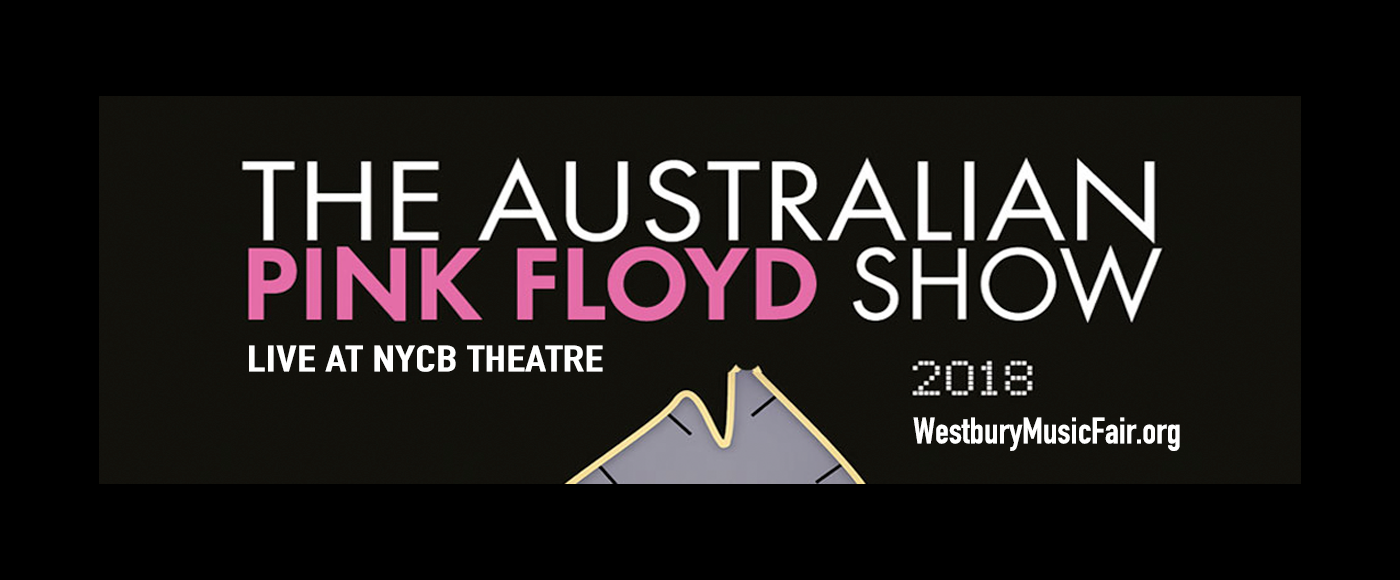 Australian Pink Floyd Show at NYCB Theatre at Westbury