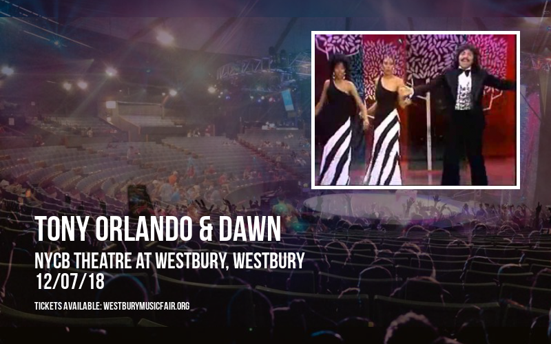 Tony Orlando & Dawn at NYCB Theatre at Westbury