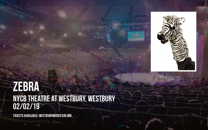 Zebra at NYCB Theatre at Westbury