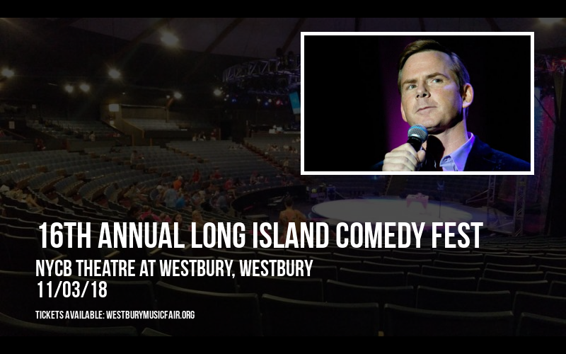 16th Annual Long Island Comedy Fest at NYCB Theatre at Westbury