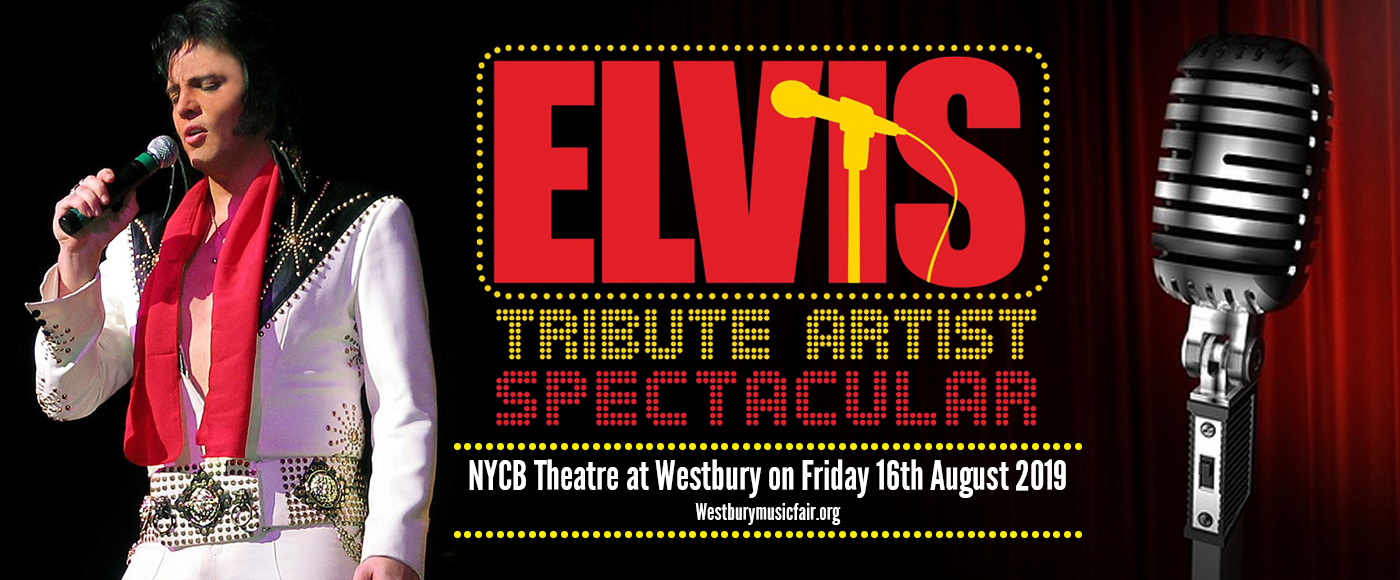 Elvis Tribute Artist Spectacular at NYCB Theatre at Westbury