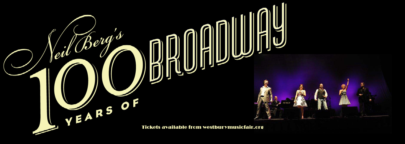 Neil Berg's 100 Years of Broadway at NYCB Theatre at Westbury