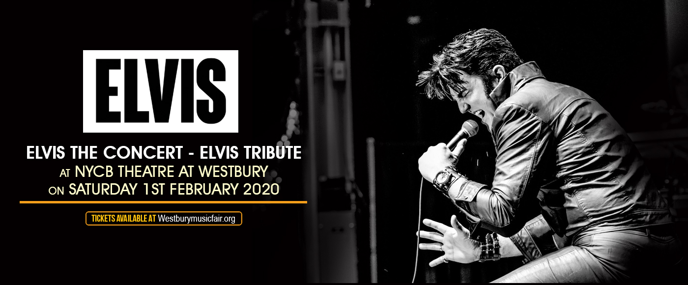 Elvis The Concert - Elvis Tribute [POSTPONED] at NYCB Theatre at Westbury