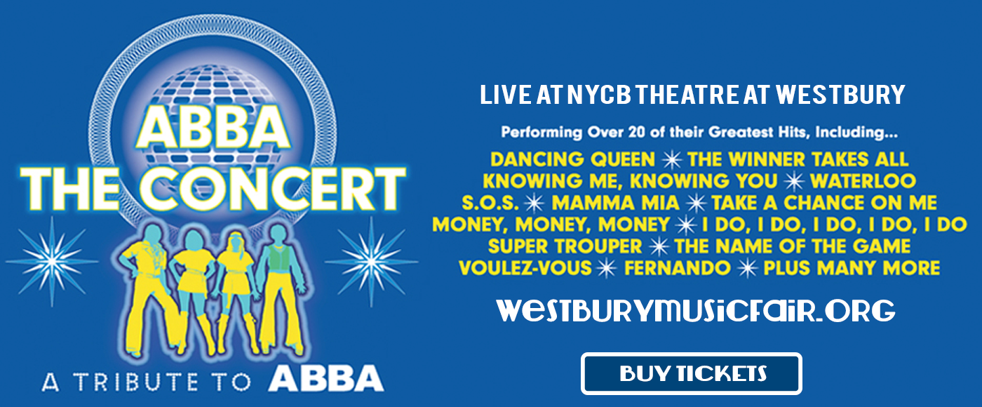 Abba The Concert at NYCB Theatre at Westbury
