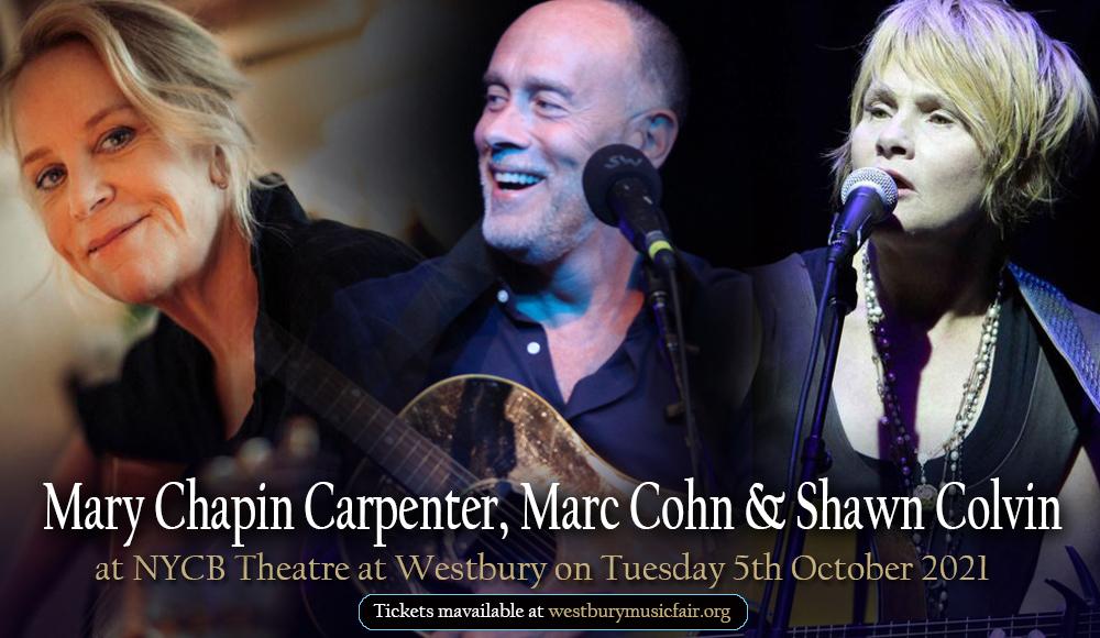 Mary Chapin Carpenter, Marc Cohn & Shawn Colvin at NYCB Theatre at Westbury