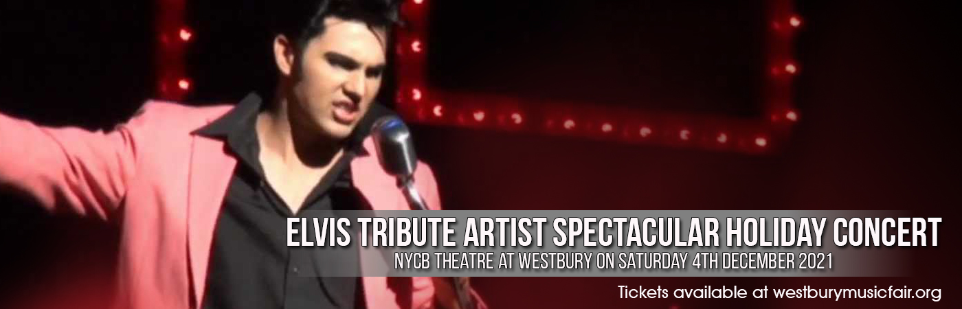 Elvis Tribute Artist Spectacular Holiday Concert at NYCB Theatre at Westbury