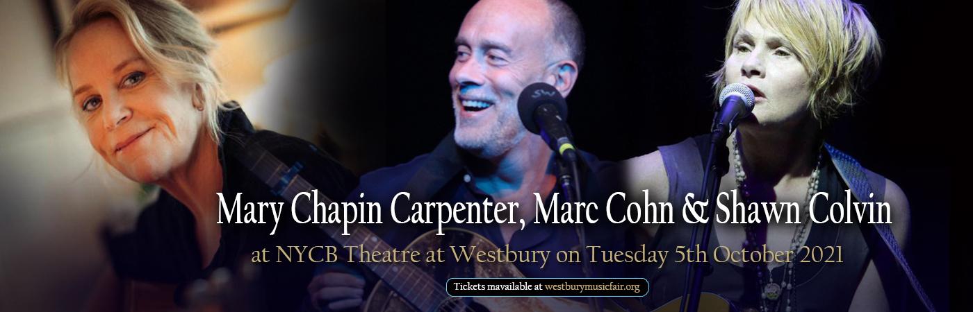 Mary Chapin Carpenter, Marc Cohn & Shawn Colvin [CANCELLED] at NYCB Theatre at Westbury