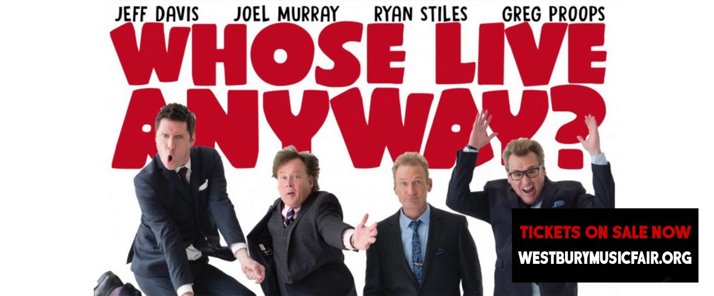 Whose Live Anyway? at NYCB Theatre at Westbury